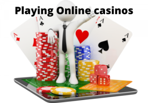 Playing Online casinos what do they offer